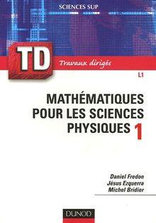 Mathématiques pour les sciences physiques 1 : Travaux dirigés