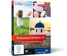Photoshop Elements 13: - Die verständliche Video-Anleitung für perfekte Fotos