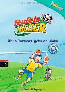 Teufelskicker Junior - Ohne Torwart geht es nicht: Band 2