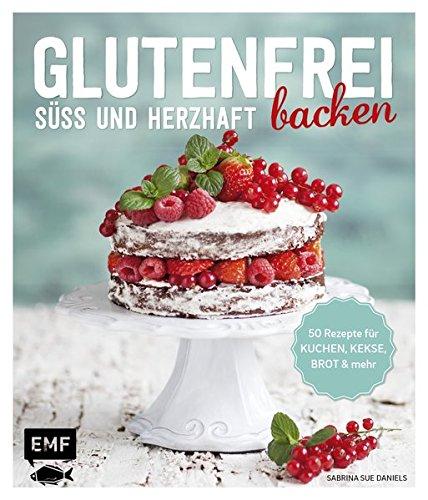 Glutenfrei Backen Suss Und Herzhaft 50 Rezepte Fur Kuchen Kekse
