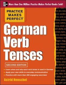 Practice Makes Perfect German Verb Tenses: With 200 Exercises + Free Flashcard App (Practice Makes Perfect (McGraw-Hill))