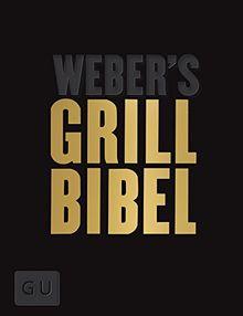 Weber's Grillbibel - Limited Edition: Perfektes Geschenk für alle Grillbibel-Liebhaber (GU Weber Grillen)