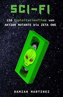 SCI-FI: 150 Exploitationfilme von AKTION MUTANTE bis ZETA ONE (Beyond Mainstream, Band 2)