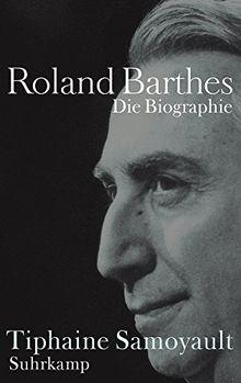 Roland Barthes: Die Biographie