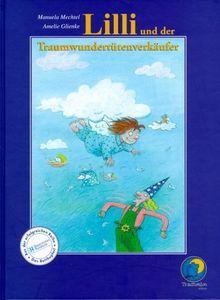 Lilli und der Traumwundertütenverkäufer. Aus der Reihe 'Das Betthupferl' des Bayerischen Rundfunks