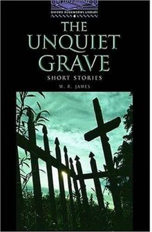 The Unquiet Grave. 1400 Headwords - Stage 4. Short Stories (Lernmaterialien) (Oxford Bookworms Library)