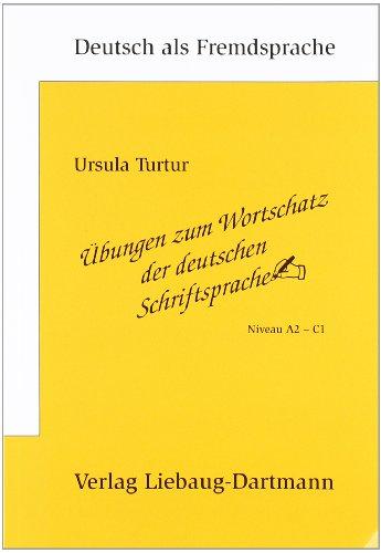 bungen zum wortschatz der deutschen schriftsprache niveau a2 c1 von ursula turtur. Black Bedroom Furniture Sets. Home Design Ideas