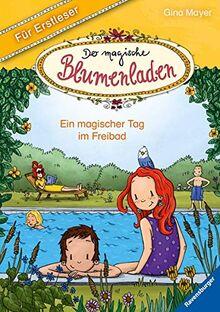 Der magische Blumenladen für Erstleser, Band 5: Ein magischer Tag im Freibad
