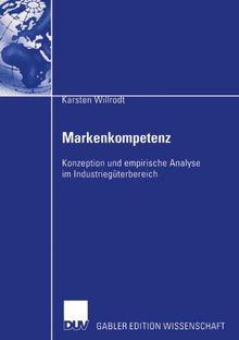 Markenkompetenz: Konzeption und empirische Analyse im Industriegüterbereich
