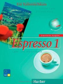 Espresso 1 erweiterte Ausgabe: Ein Italienischkurs / Lehr- und Arbeitsbuch mit Audio-CD - Schulbuchausgabe: Ein Italienischkurs / Lehr- und Arbeitsbuch mit integrierter Audio-CD