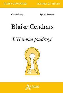 Blaise Cendrars, L'Homme foudroyé (Clefs concours Lettres XXe)