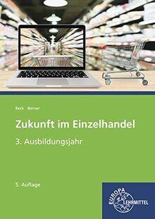 Zukunft im Einzelhandel 3. Ausbildungsjahr: Lehrbuch