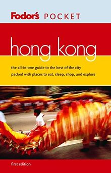 Fodor's Pocket Hong Kong, 1st Edition: The All-in-One Guide to the Best of the City Packed with Places to Eat, Sleep, Shop, and Explore (Travel Guide)