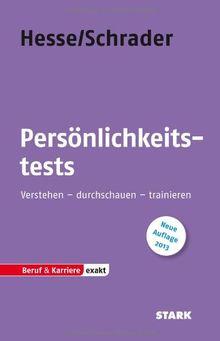 Beruf & Karriere / Persönlichkeitstests: Verstehen - durchschauen - trainieren