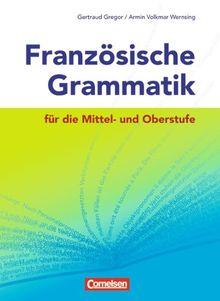 Französische Grammatik für die Mittel- und Oberstufe - Neubearbeitung: Grammatikbuch