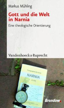 Gott und die Welt in Narnia. Eine theologiesche Orientierung zu C.S. Lewis