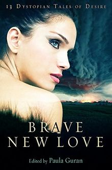 Brave New Love (Mammoth Books, Band 154)