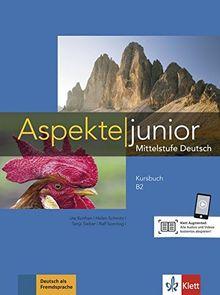 Aspekte junior B2: Mittelstufe Deutsch. Kursbuch mit Audio-Dateien zum Download (Aspekte junior / Mittelstufe Deutsch)
