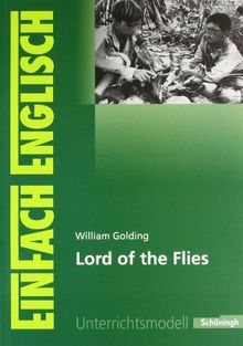 EinFach Englisch Unterrichtsmodelle. Unterrichtsmodelle für die Schulpraxis: EinFach Englisch Unterrichtsmodelle: William Golding: Lord of the Flies