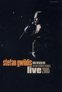 Stefan Gwildis - Nur wegen Dir: Live im Hamburger Stadtpark 2005