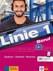 Linie 1 Beruf B1: Situationen, Redemittel, Wortschatz. Kurs- und Übungsbuch mit Audios