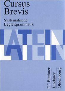 Cursus Brevis, Systematische Begleitgrammatik