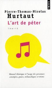 Art de Peter. Manuel Theorique A L'Usage Des Personnes Constipees, Graves, Melancoliques Et Tristes(l')