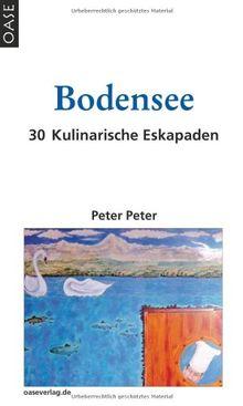 Bodensee: 30 Kulinarische Eskapaden