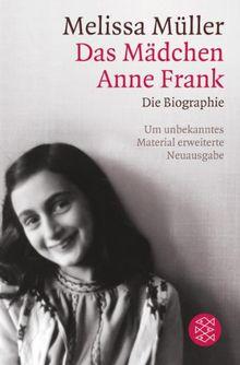 Das Mädchen Anne Frank: Die Biographie