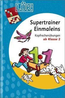 LÜK: Supertrainer Einmaleins: Kopfrechenübungen ab Klasse 2