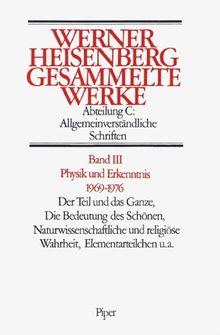 Gesammelte Werke. Collected Works: Gesammelte Werke, 5 Bde., Bd.3, Physik und Erkenntnis 1969-1976: ABT C / BD 3