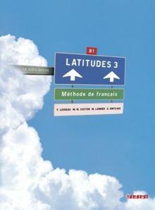 Latitudes: B1 - Livre élève mit CDs