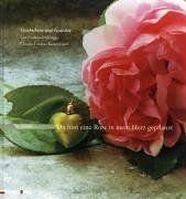 Du hast eine Rose in mein Herz gepflanzt. Gedanken und Texte