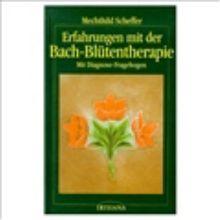 Erfahrungen mit der Bach - Blütentherapie