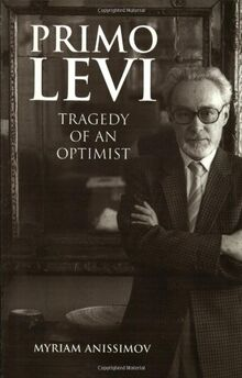 Primo Levi: Tragedy of an Optimist