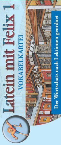 Latein mit Felix 1. Die Vokabelkartei: Der Wortschatz nach Lektionen geordnet