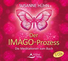 Der Imago-Prozess: Die Meditationen zum Buch