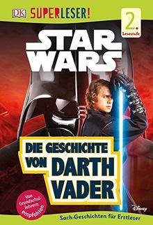 Superleser! Star WarsTM Die Geschichte von Darth Vader: Lesestufe 2