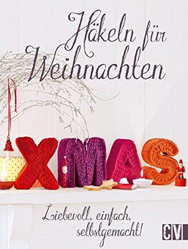 Häkeln Für Weihnachten Liebevoll Einfach Selbstgemacht Von Janne