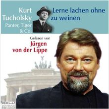 Kurt Tucholsky - Panter, Tiger & Co. Lerne lachen ohne zu weinen. 2 CDs