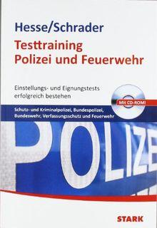 Testtraining Beruf & Karriere / Testtraining Polizei und Feuerwehr; Einstellungs- und Eignungstests erfolgreich bestehen: Schutz- und Kriminalpolizei, ... Verfassungsschutz und Feuerwehr