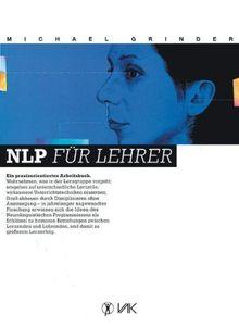 NLP für Lehrer: Ein praxisorientiertes Arbeitsbuch