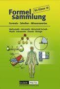 Formelsammlung bis Klasse 10 - Mathematik - Informatik - Wirtschaft/Technik - Physik - Astronomie - Chemie - Biologie: Formelsammlung: Kartoniert: ... Physik, Astronomie, Chemie, Biologie