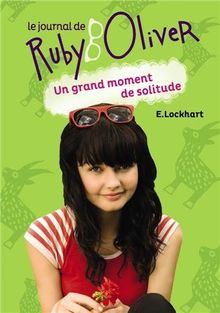 Le journal de Ruby Oliver, Tome 3 : Un grand moment de solitude