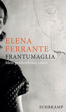 Frantumaglia: Mein geschriebenes Leben