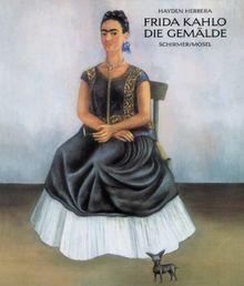 Frida Kahlo. Die Gemälde