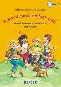 Kommt, singt einfach mit!. Mit CD. Singen, tanzen und musizieren mit Kindern