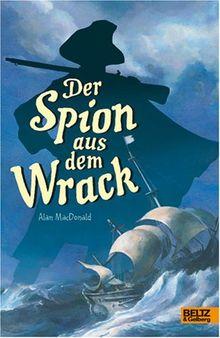 Der Spion aus dem Wrack: Abenteuerroman (Beltz & Gelberg)