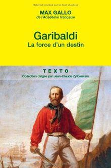 Garibaldi : La force d'un destin