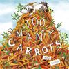 Too Many Carrots (Capstone Young Readers)